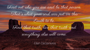 Truth Quote - Ellen DeGeneres
