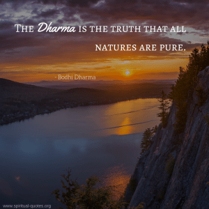 """Bodhi Dharma Quote """"The Dharma is the truth that all natures are pure."""""""