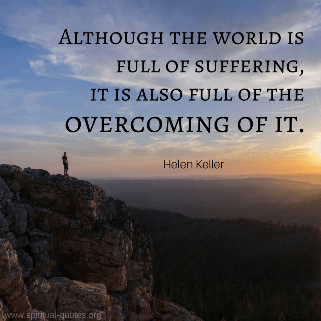 "Helen Keller Quote ""...full of the overcoming of it."""